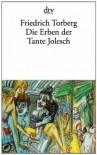Die Erben der Tante Jolesch - Friedrich Torberg