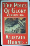 The Price of Glory: Verdun 1916 - Alistair Horne