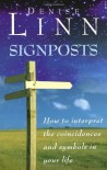 Signposts: How to Interpret the Coincidences and Symbols in Your Life - Denise Linn