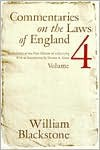 Commentaries on the Laws of England: A Facsimile of the First Edition of 1765-1769 - William Blackstone,  Thomas A. Green (Illustrator),  Designed by Stanley N. Katz