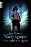 Nachtkrieger: Unsterbliche Liebe - Lisa Hendrix, Heike Holtsch