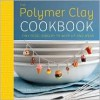 The Polymer Clay Cookbook: Tiny Food Jewelry to Whip Up and Wear - Jessica Partain, Susan Partain