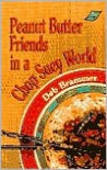 Peanut Butter Friends in a Chop Suey World - Deb Brammer