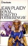 Royal Road to Fotheringay (Stuart Saga, #1)  - Jean Plaidy