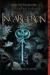 Incarceron  - Catherine Fisher, S. November, Sammy Yuen
