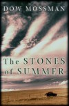 The Stones Of Summer - Dow Mossman