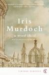 A Word Child (Vintage Classics) - Iris Murdoch, Ray Monk