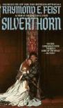 Silverthorn (The Riftwar Saga, #3) - Raymond E. Feist