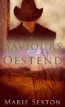 Saviours of Oestend - Marie Sexton