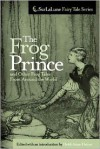 The Frog Prince and Other Frog Tales from Around the World: Fairy Tales, Fables and Folklore about Frogs - Heidi Anne Heiner (Editor)