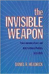 The Invisible Weapon: Telecommunications and International Politics, 1851-1945 - Daniel R. Headrick