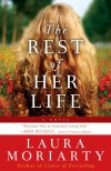Rest of Her Life, The - Laura Moriarty
