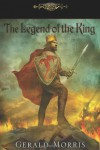 The Legend of the King (The Squire's Tales) - Gerald Morris