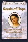 Seeds of Hope: The Gold Rush Diary of Susanna Fairchild, California Territory 1849 (Dear America Series) - Kristiana Gregory