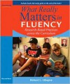 What Really Matters in Fluency: Research-based Practices across the Curriculum - Richard L. Allington
