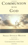 Communion with God - Neale Donald Walsch