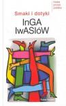 Smaki i dotyki - Inga Iwasiów