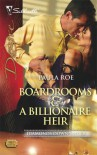 Boardrooms & A Billionaire Heir (Silhouette Desire) - Paula Roe