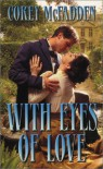With Eyes of Love - Corey McFadden
