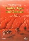 Großer-Tiger und Christian. - Fritz Mühlenweg