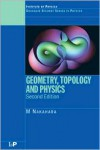 Geometry, Topology and Physics (Graduate Student Series in Physics) - M. Nakahara