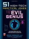 51 High-Tech Practical Jokes for the Evil Genius - Brad Graham, Kathy McGowan