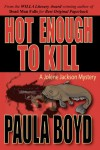 Hot Enough to Kill - Paula Boyd