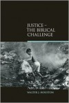 Justice: The Biblical Challenge - Walter J Houston