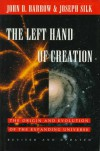 The Left Hand of Creation: The Origin and Evolution of the Expanding Universe - John D. Barrow, Joseph Silk