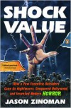 Shock Value: How a Few Eccentric Outsiders Gave Us Nightmares, Conquered Hollywood, and Invented Modern Horror - Jason Zinoman