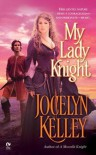 My Lady Knight - Jocelyn Kelley
