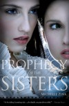 Prophecy of the Sisters (Prophecy of the Sisters Trilogy, Book I) - Michelle Zink