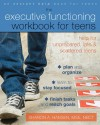 The Executive Functioning Workbook for Teens: Help for Unprepared, Late, and Scattered Teens - Sharon A. Hansen