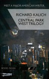 Central Park West Trilogy: The Nihilesthete, Penthouse F, Charlie P - Richard Kalich