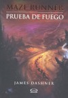 Prueba de Fuego (Maze Runner, #2) - James Dashner, Silvina Poch
