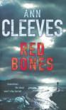 Red Bones - Ann Cleeves