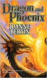 Dragon and Phoenix - Joanne Bertin