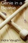 Genie in a Beanie - Indra Vaughn