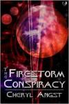 The Firestorm Conspiracy - Cheryl Angst
