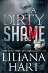 A Dirty Shame (Romantic Mystery) Book 2 in the J.J. Graves Series (J.J. Graves Mysteries) - Liliana Hart