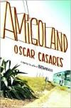 Amigoland: A Novel - Oscar Casares