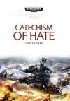 Catechism Of Hate - Gav Thorpe