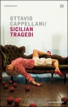 Sicilian tragedi - Ottavio Cappellani