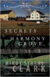 Secrets of Harmony Grove - Mindy Starns Clark