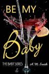 Be My Baby - Andrea  Smith