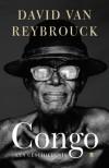 Congo : Een geschiedenis - David Van Reybrouck