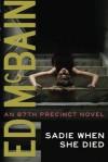 Sadie When She Died (An 87th Precinct Novel) - Ed McBain