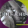 Odd Jobs: Portraits of Unusual Occupations - Nancy Rica Schiff