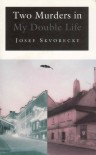 Two murders in my double life: A crime novel in two interlocking movements - Josef Skvorecký