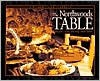 The Northwoods Table: Natural Cuisine Featuring Native Foods - Henry Sinkus, Ron Modra